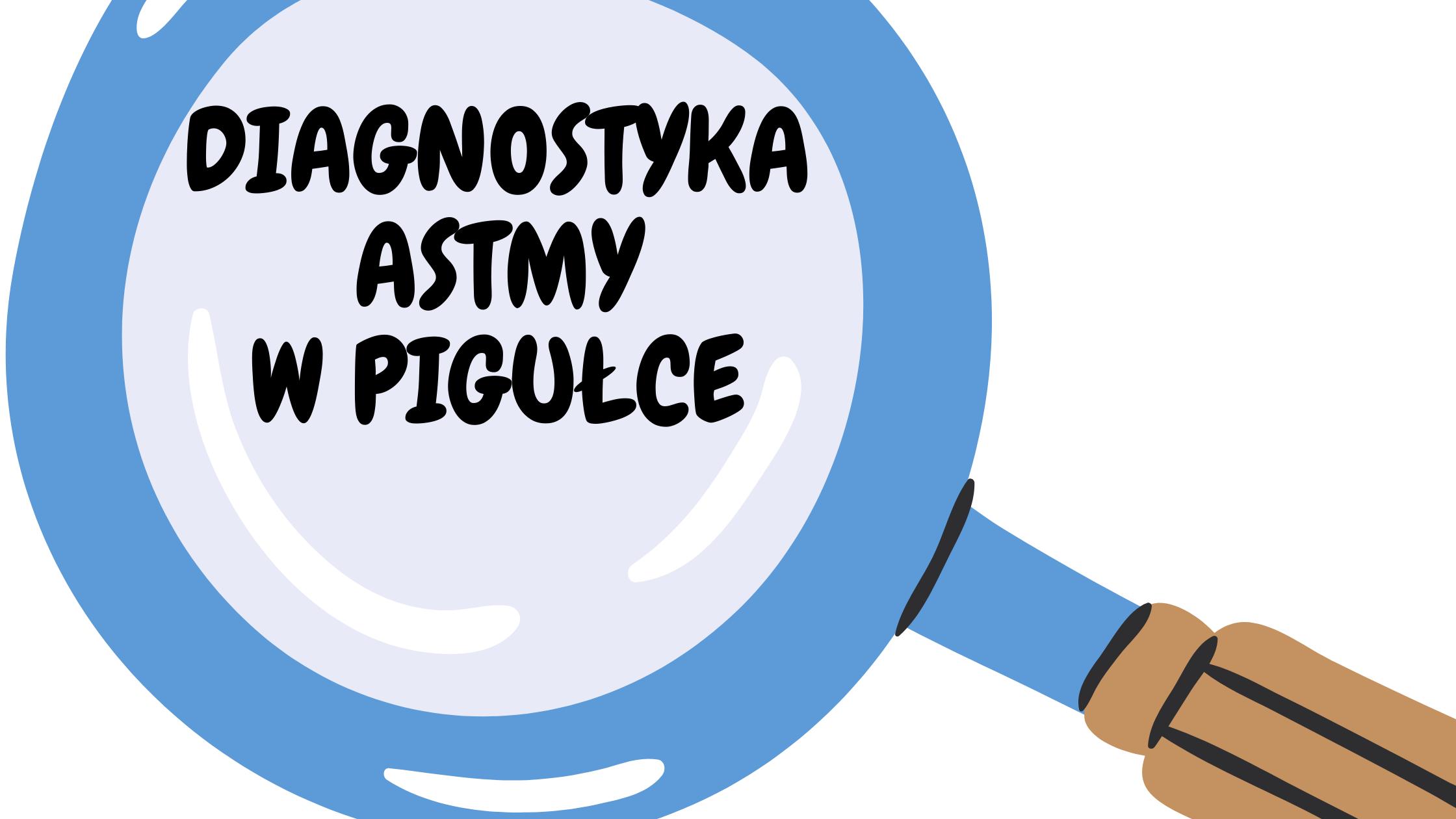 Diagnostyka astmy w pigułce